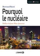 Couverture du livre « Pourquoi le nucléaire » de Bertrand Barre aux éditions De Boeck Superieur