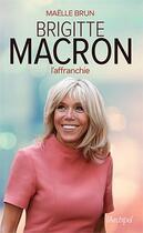 Couverture du livre « Brigitte Macron l'affranchie » de Maelle Brun aux éditions Archipel