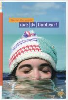 Couverture du livre « Que du bonheur ! » de Rachel Corenblit aux éditions Rouergue