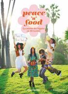 Couverture du livre « Peace and food ; cuisine végétarienne cool » de Elsa Launay aux éditions Alternatives
