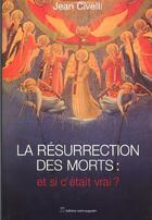 Couverture du livre « La résurrection des morts: et si c'était vrai ? » de Jean Civelli aux éditions Saint Augustin