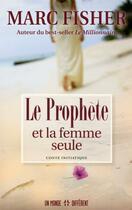 Couverture du livre « Le prophète et la femme seule » de Marc Fisher aux éditions Un Monde Different