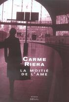 Couverture du livre « Moitie de l'ame (la) » de Carme Riera aux éditions Seuil