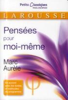 Couverture du livre « Pensées pour moi-même » de Marc Aurele aux éditions Larousse