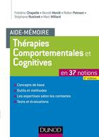 Couverture du livre « Aide-mémoire ; thérapies comportementales et cognitives en 37 notions (2e édition) » de Stephane Rusinek et Benoit Monie et Rollon Poinsot et Marc Willard et Frederic Chapelle aux éditions Dunod