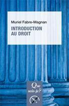 Couverture du livre « Introduction au droit » de Muriel Fabre-Magnan aux éditions Que Sais-je ?