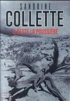 Couverture du livre « Il reste la poussière » de Sandrine Collette aux éditions Denoel