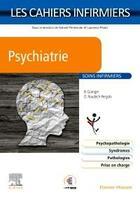 Couverture du livre « Les cahiers infirmiers ; psychiatrie ; soins infirmiers » de Bernard Granger et Oleg Rouditch-Pergola aux éditions Elsevier-masson