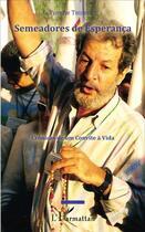 Couverture du livre « Semeadores de esperanca t.11 ; crônicas de um convite a vida » de Yvonne Trubert aux éditions L'harmattan