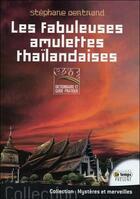 Couverture du livre « Les fabuleuses amulettes thaïlandaises » de Stephane Bertrand aux éditions Temps Present