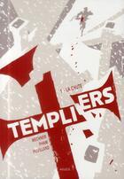 Couverture du livre « Templiers T.1 ; la chute » de Jordan Mechner et Leuyen Pham et Alex Puvilland aux éditions Akileos