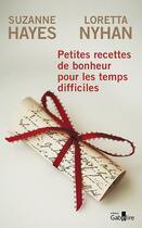 Couverture du livre « Petites recettes de bonheur pour les temps difficiles » de Loretta Nyhan et Suzannes Hayes aux éditions Gabelire