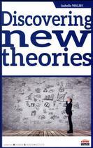Couverture du livre « Discovering new theories » de Isabelle Walsh aux éditions Management Et Societe