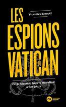Couverture du livre « Les espions du Vatican : de la Seconde Guerre mondiale à nos jours » de Yvonnick Denoel aux éditions Nouveau Monde