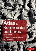 Couverture du livre « Atlas de Rome et des barbares, IIIe-VIe siècle ; la fin de l'Empire romain en Occident (2e édition) » de Herve Inglebert aux éditions Autrement