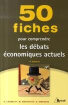 Couverture du livre « 50 fiches pour comprendre les débats économiques actuels » de Marc Montousse et Gilles Renouard et D Chamblay aux éditions Breal