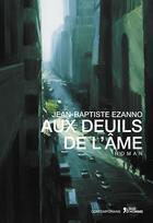 Couverture du livre « Aux deuils de l'âme » de Jean-Baptiste Ezanno aux éditions Contemporains