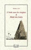 Couverture du livre « L'Inde sans les anglais ; Mahé des Indes » de Pierre Loti aux éditions Kailash