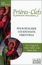 Couverture du livre « Prières-clefs de protection miraculeuse ; pour réaliser les souhaits essentiels » de Rufine Sarah Bermond aux éditions Bussiere