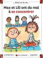 Couverture du livre « Max et Lili ont du mal à se concentrer » de Serge Bloch et Dominique De Saint-Mars aux éditions Calligram
