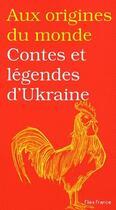 Couverture du livre « Contes et légendes d'Ukraine » de Galina Kabakova aux éditions Flies France