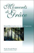 Couverture du livre « Moments de grace » de Neale Donald Walsch aux éditions Ariane