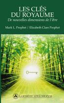 Couverture du livre « Les clés du royaumes ; de nouvelles dimensions de l'être » de Mark L. Prophet et Elizabeth Clare Prophet aux éditions Lumiere D'el Morya