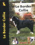 Couverture du livre « Le Border Collie » de Collectif aux éditions Animalia