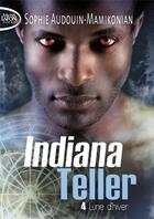 Couverture du livre « Idiana Teller t.4 ; lune d'hiver » de Sophie Audouin-Mamikonian aux éditions Michel Lafon Poche