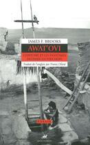 Couverture du livre « Awat'ovi ; l'histoire et les fantômes du passé en pays Hopi » de James F. Brooks aux éditions Anacharsis
