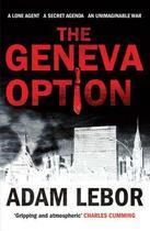 Couverture du livre « The Geneva Option » de Lebor Adam aux éditions Saqi Books Digital