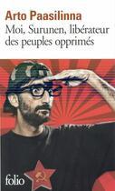 Couverture du livre « Moi, Surunen, libérateur des peuples opprimés » de Arto Paasilinna aux éditions Gallimard