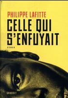 Couverture du livre « Celle qui s'enfuyait » de Philippe Lafitte aux éditions Grasset Et Fasquelle