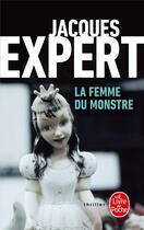 Couverture du livre « La femme du monstre » de Jacques Expert aux éditions Lgf