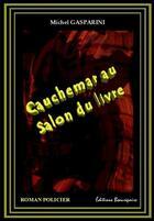 Couverture du livre « Cauchemar au salon du livre » de Michel Gasparini aux éditions Beaurepaire