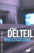 Couverture du livre « Investigations » de Delteil-G aux éditions Editions Du Masque