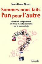 Couverture du livre « Sommes-nous faits l'un pour l'autre ? » de Jean-Pierre Giroux aux éditions Trajectoire