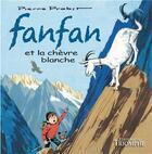 Couverture du livre « Fanfan et la chèvre blanche » de Pierre Probst aux éditions Triomphe