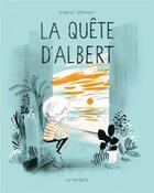 Couverture du livre « La quête d'Albert » de Isabelle Arsenault aux éditions La Pasteque