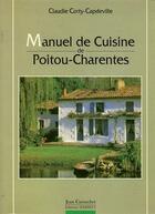 Couverture du livre « Manuel de cuisine de Poitou-Charentes » de Claudie Corty-Capdeville aux éditions Curutchet