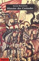 Couverture du livre « Histoire Des Croisades (Edition Integrale) » de Steven Runciman aux éditions Dagorno