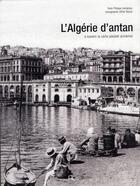 Couverture du livre « L'Algérie d'antan ; l'Algérie à travers la carte postale ancienne » de Philippe Lamarque aux éditions Herve Chopin