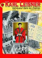 Couverture du livre « Karl Leisner, vainqueur dans les chaînes » de Marie Malcurat et Didier Chardez aux éditions Coccinelle