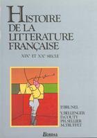 Couverture du livre « Histoire de la litterature francaise t2 xixe et xxe siecle - vol02 » de Bellenger/Brunel aux éditions Bordas