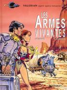 Couverture du livre « Valérian T.14 ; les armes vivantes » de Pierre Christin et Jean-Claude Mézières aux éditions Dargaud