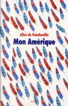 Couverture du livre « Mon Amérique » de Alice De Poncheville aux éditions Ecole Des Loisirs