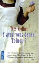 Couverture du livre « Y avez-vous dansé, Toinou ? » de Yves Viollier aux éditions Pocket