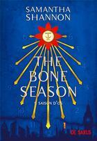 Couverture du livre « The bone season t.1 ; saison d'os » de Samantha Shannon aux éditions De Saxus