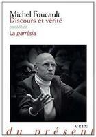 Couverture du livre « Discours et vérité ; la parrêsia » de Michel Foucault aux éditions Vrin