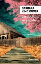 Couverture du livre « Les cochons au paradis » de Barbara Kingsolver aux éditions Rivages